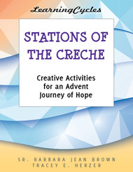[LearningCycles series] Stations of the Créche (eResource): Creative Activities for an Advent Journey of Hope