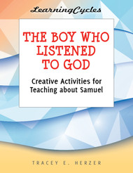 [LearningCycles series] The Boy Who Listened to God (eResource): Creative Activities for Teaching about Samuel