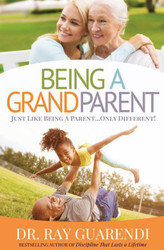 Being a Grandparent: Just Like Being a Parent ... Only Different