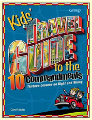[Kids' Travel Guide series] Kids' Travel Guide to the Ten Commandments: 13 Interactive Lessons on Right and Wrong
