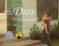 Cuando Dios era una Niña Pequeña: When God Was a Little Girl in Spanish