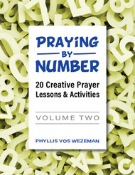 Praying by Number - Volume 2 (eResource): 20 Creative Prayer Lessons & Activities