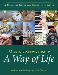 Making Stewardship a Way of Life: A Complete Guide for Catholic Parishes