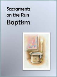[Sacraments on the Run] Baptism on the Run (eResource): A Flier for Busy Parents