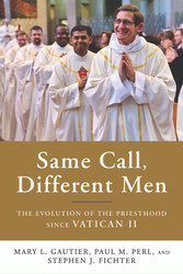 Same Call, Different Men: The Evolution of the Priesthood since Vatican II