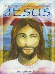 The Catholic Companion to Jesus