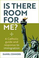 Is There Room for Me?: A Catholic Guide and Response to Immigration