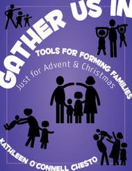 Gather Us In - Tools for Forming Families (eResource): Just for Advent & Christmas