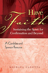 Have Faith: Sustaining the Spirit for Confirmation & Beyond
