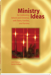 Ministry Ideas for Celebrating Advent and Christmas with Teens, Families, and Parishes