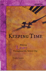 Keeping Time: Praying Lent Throughout the School Day