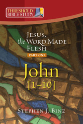 [Threshold Bible Study series] John 1-10: Jesus, the Word Made Flesh - Part One