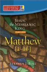 [Threshold Bible Study series] Matthew 1-16: Jesus, the Messianic King - Part One