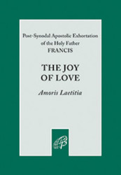 The Joy of Love / Amoris Laetitia: The Full Apostolic Exhortation