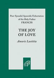The Joy of Love / Amoris Laetitia: The Full Apostolic Exhortation