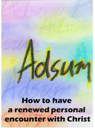 Adsum (eResource): How to have a renewed personal encounter with Christ