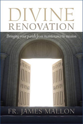 [Divine Renovation Collection] Divine Renovation: Bringing Your Parish from Maintenance to Mission