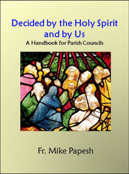 Decided by the Holy Spirit & Us (eResource): A Parish Council Handbook