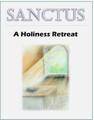 Sanctus Retreat Kit (eResource): A parish-based retreat leading to greater holiness