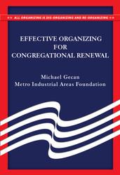 Effective Organizing for Congregational Renewal (Booklet): All Organizing Is Dis-Organizing and Re-Organizing