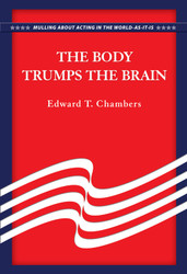 The Body Trumps the Brain: Mulling About Acting in the World As-It-Is