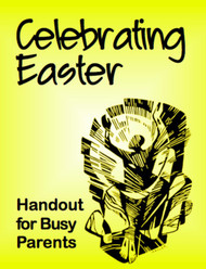 Celebrating Easter (Handout): Handout for Busy Parents