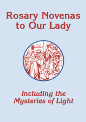 Rosary Novenas to Our Lady, Including the Mysteries of Light