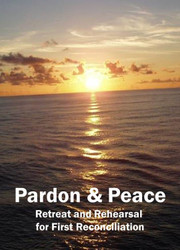 Pardon and Peace (eResource): The final retreat and rehearsal for First Reconciliation