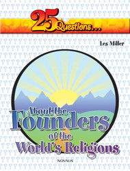 [25 Questions series] 25 Questions about the Founders of the World's Major Religions