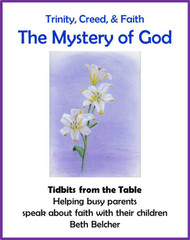 [Tidbits from the Table] The Mystery of God (eResource): A Handout for Busy Parents