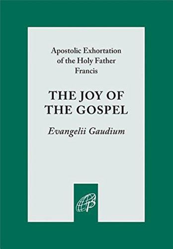 The Joy of the Gospel / Evangelii Gaudium: The Full Apostolic Exhortation