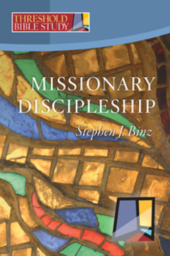 [Threshold Bible Study series] Missionary Discipleship