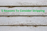 The Paint Stripping Series - 5 Reasons You May Need To Strip?