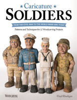 Caricature Soldiers from the Civil War to the the World Wars and Today front cover of book showing some of the 12 Woodcarving projects.