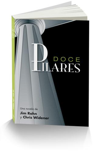 Doce Pilares en Espanol de Jim Rohn y Chris Widener