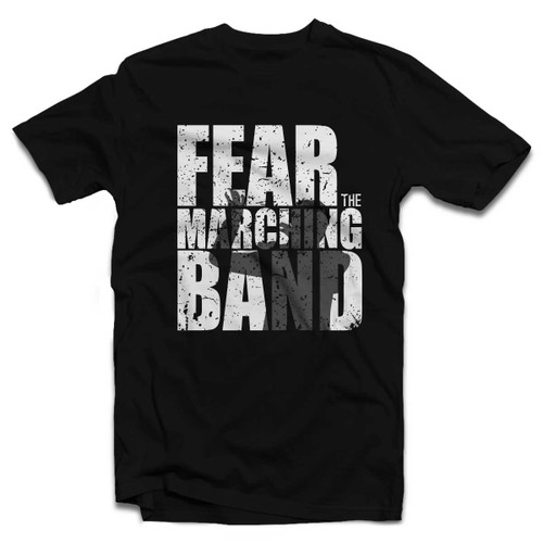 Fear the Marching Band T-Shirt