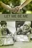 Let Me Be Me