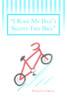 I Rode My Dad's Skinny Tire Bike