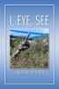 I, Eye, See