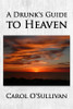 A Drunk's Guide to Heaven