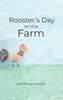 Rooster's Day on the Farm