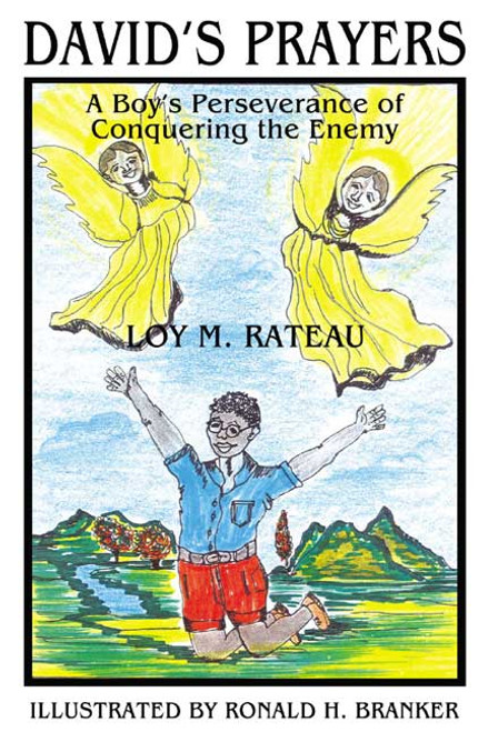 David's Prayers: A Boy's Perseverance of Conquering the Enemy