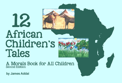 12 African Children's Tales: A Morals Book for All Children: Second Edition
