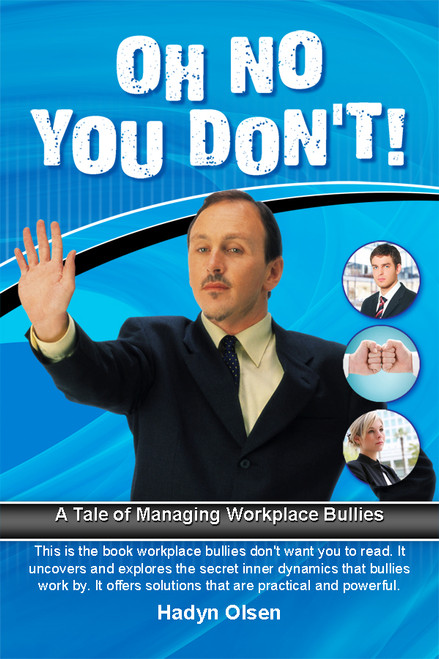 Oh No You Don't! A Tale of Managing Workplace Bullies