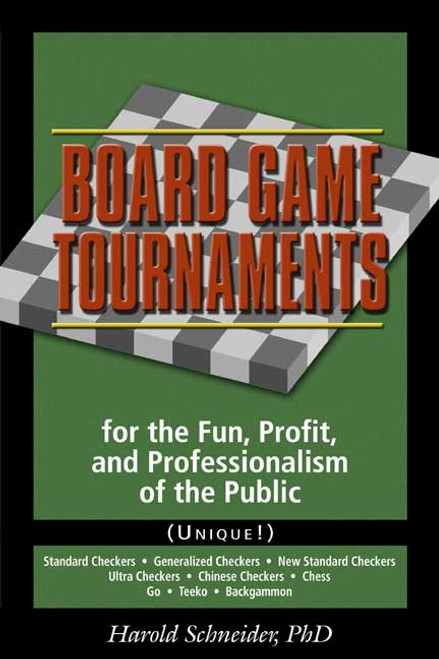 Board Game Tournaments for the Fun, Profit, and Professionalism of the Public (Unique!)