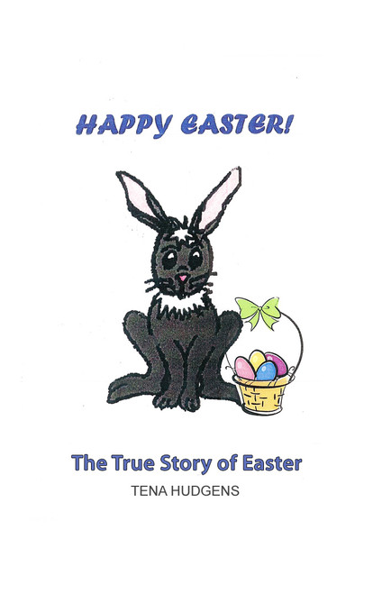 Happy Easter! The True Story of Easter