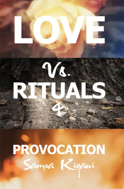 Love Vs. Rituals & Provocation