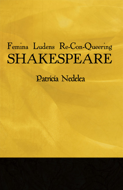 Femina Ludens Re-Con-Queering Shakespeare