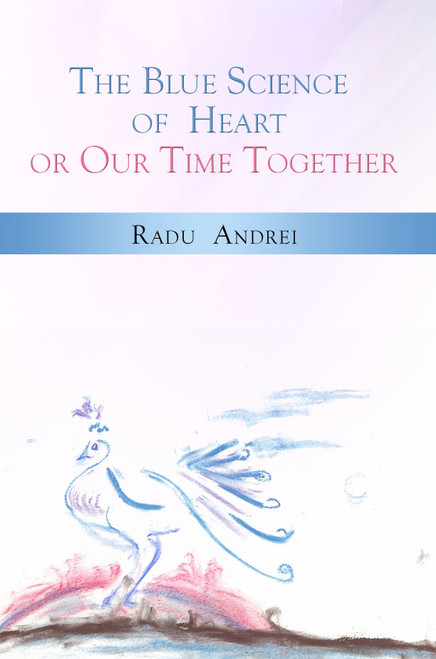 The Blue Science of Heart or Our Time Together