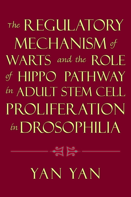 The Regulatory Mechanism of Warts and the Role of Hippo Pathway in Adult Stem Cell Proliferation in Drosophilia